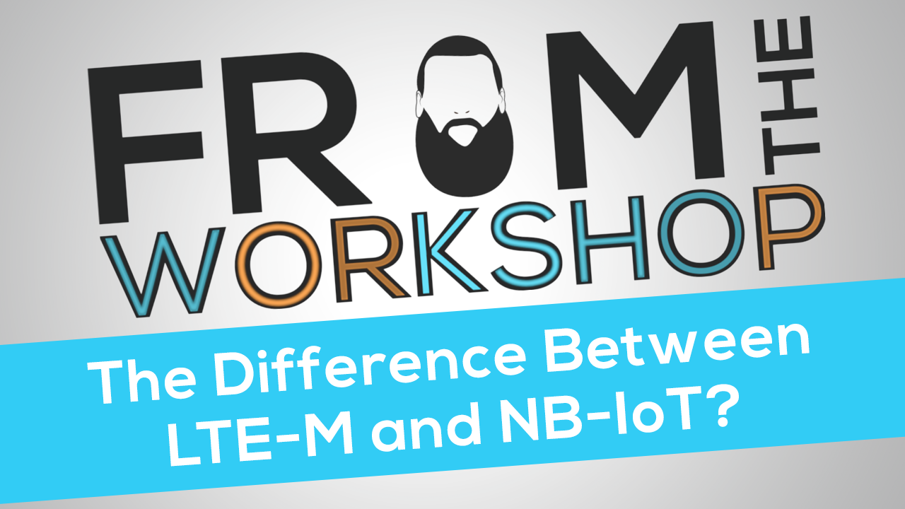 The Difference between LTE CAT M1 vs NB-IoT